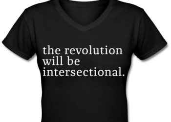 the revolution will be intersectional. T-Shirt by For Harriet